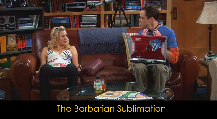 En iyi 15 The Big Bang Theory bölümü - The Barbarian Sublimation
