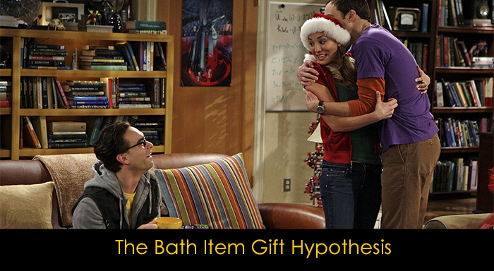 En iyi 15 The Big Bang Theory bölümü - The Bath Item Gift Hypothesis