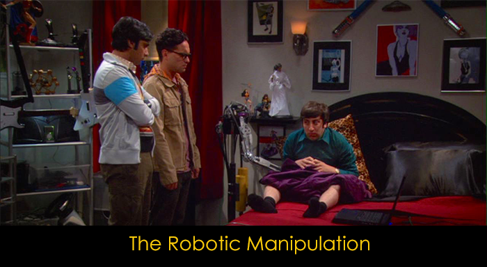 En iyi 15 The Big Bang Theory bölümü - The Robotic Manipulation