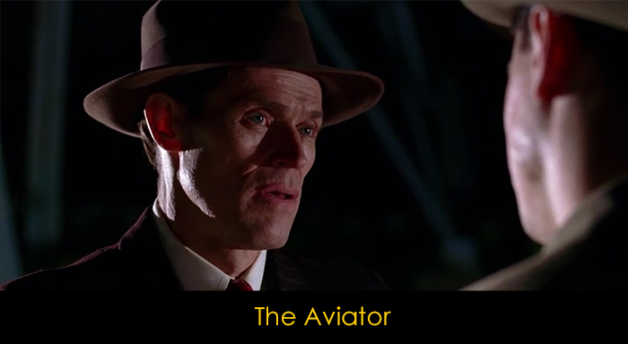Willem Dafoe Filmleri - The Aviator
