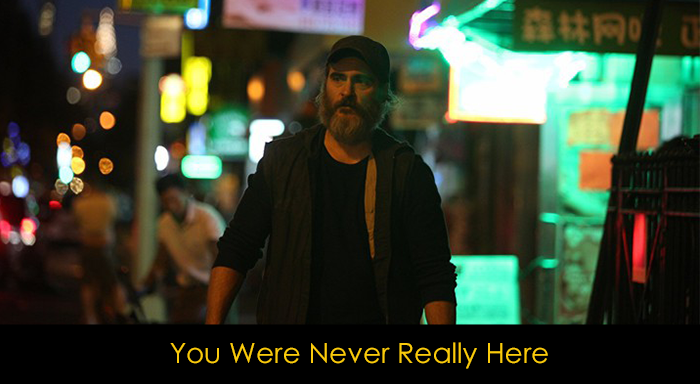 Joaquin Phoenix filmleri - You Were Never Really Here